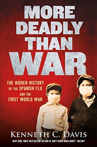 More Deadly Than War: The Hidden History of the Spanish Flu and the First World War von HENRY HOLT JUVENILE