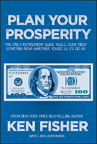 Fisher, K: Plan Your Prosperity (Fisher Investments) von John Wiley & Sons