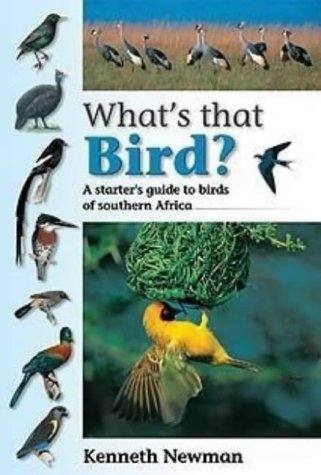 What's That Bird?: A Starter's Guide to Birds of Southern Africa von New Holland Publishers