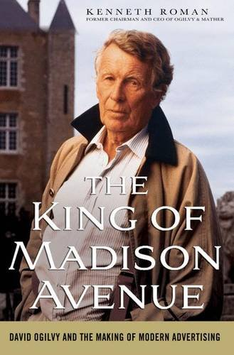 The King of Madison Avenue: David Ogilvy and the Making of Modern Advertising von Macmillan Education