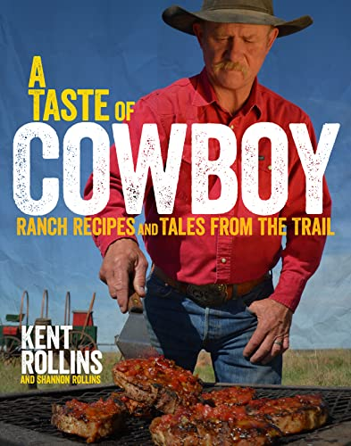 A Taste of Cowboy: Ranch Recipes and Tales from the Trail von Rux Martin / Houghton Mifflin Harcourt