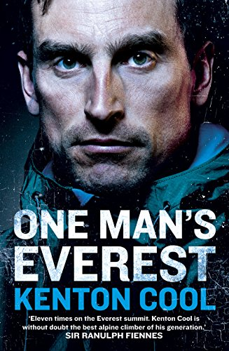 One Man's Everest: The Autobiography of Kenton Cool von Arrow
