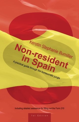 Non-resident in Spain: A practical guide through the bureaucratic jungle von CreateSpace Independent Publishing Platform
