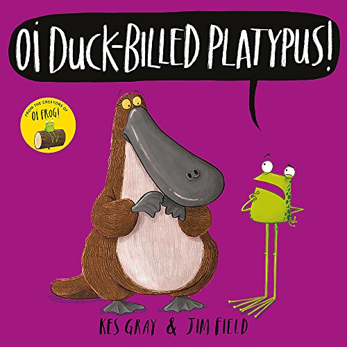 Oi Duck-billed Platypus! (Oi Frog and Friends, Band 4) von Hachette Children's