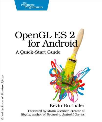 OpenGL ES 2 for Android: A Quick-Start Guide (Pragmatic Programmers) von O'Reilly UK Ltd.