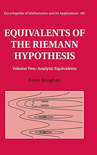 Equivalents of the Riemann Hypothesis: Volume 2, Analytic Equivalents (Encyclopedia of Mathematics and its Applications, Band 165) von Cambridge University Press