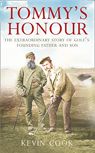 Tommy's Honour: The Extraordinary Story of Golf's Founding Father and Son von HarperCollins Publishers