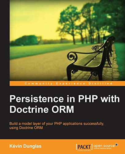 Persistence in PHP with Doctrine ORM (English Edition) von Packt Publishing