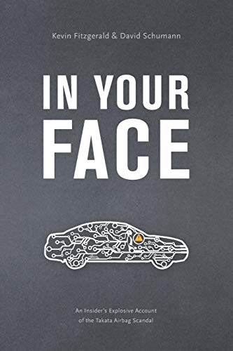 In Your Face: An Insider's Explosive Account of the Takata Airbag Scandal von Recall Awareness, Incorporated