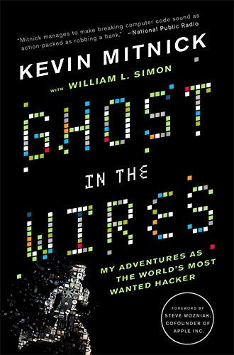 Ghost in the Wires: My Adventures as the World's Most Wanted Hacker von Hachette Book Group USA