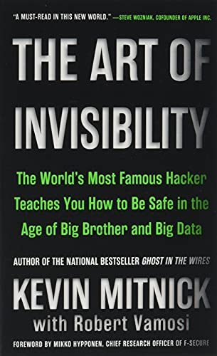 The Art of Invisibility: The World's Most Famous Hacker Teaches You How to Be Safe in the Age of Big Brother and Big Data von Back Bay Books