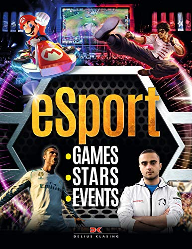 eSport: Games, Stars, Events von Delius Klasing