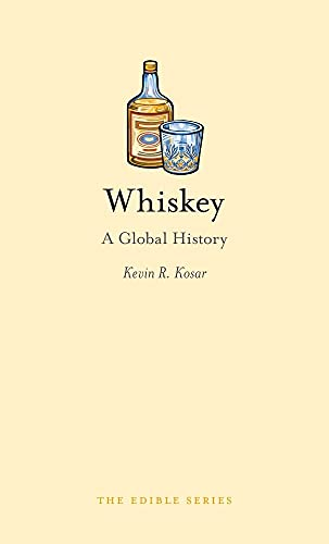 Whiskey: A Global History (Edible) von Reaktion Books