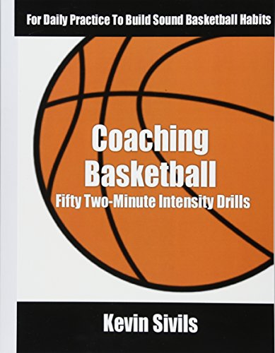 Coaching Basketball: 50 Two Minute Intensity Drills for Daily Basketball Practice to Build Sound Basketball Habits von CreateSpace Independent Publishing Platform