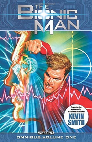 The Bionic Man Omnibus Volume 1 von Dynamite Entertainment