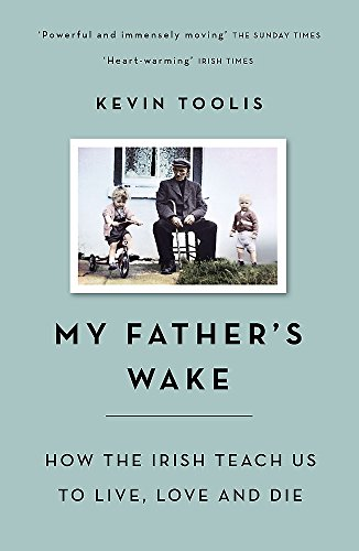 My Father's Wake: How the Irish Teach Us to Live, Love and Die von W&N