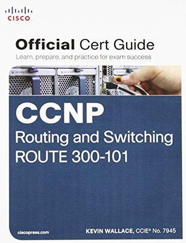 CCNP Routing and Switching ROUTE 300-101 Official Cert Guide von Cisco Systems