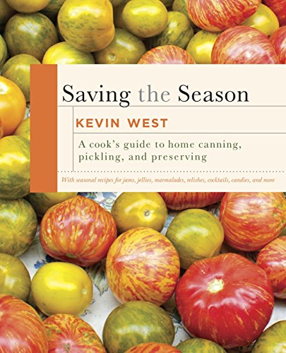 Saving the Season: A Cook's Guide to Home Canning, Pickling, and Preserving: A Cookbook von Knopf
