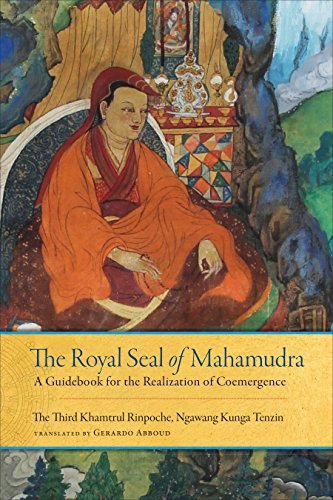 The Royal Seal of Mahamudra: Volume One: A Guidebook for the Realization of Coemergence von Snow Lion