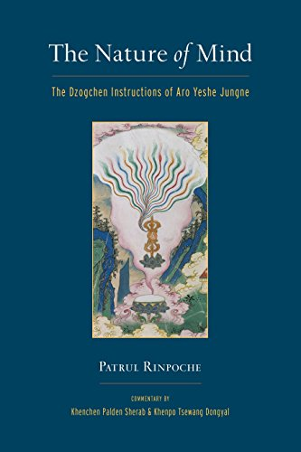 The Nature of Mind: The Dzogchen Instructions of Aro Yeshe Jungne von Snow Lion