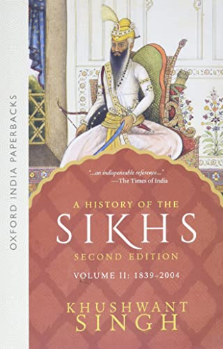 A History of the Sikhs, Volume 2: 1839-2004 (Oxford India Collection (Paperback))