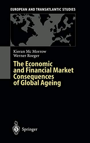 The Economic and Financial Market Consequences of Global Ageing (European and Transatlantic Studies) von Springer