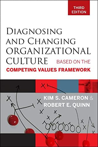 Diagnosing and Changing Organizational Culture, Third Edition: Based on the Competing Values Framework von Wiley John + Sons / Wiley, John, & Sons, Inc