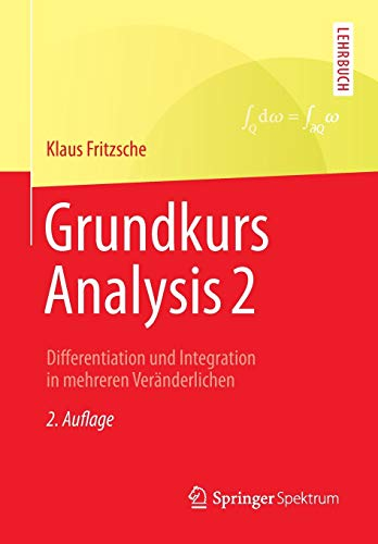 Grundkurs Analysis 2: Differentiation und Integration in mehreren Veränderlichen