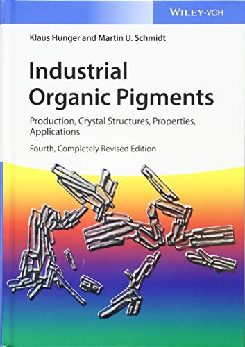Industrial Organic Pigments: Production, Crystal Structures, Properties, Applications von Wiley VCH Verlag GmbH / Wiley-VCH Verlag GmbH & Co. KGaA