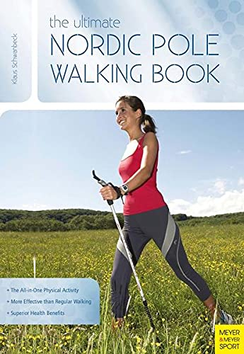 The Ultimate Nordic Pole Walking Book