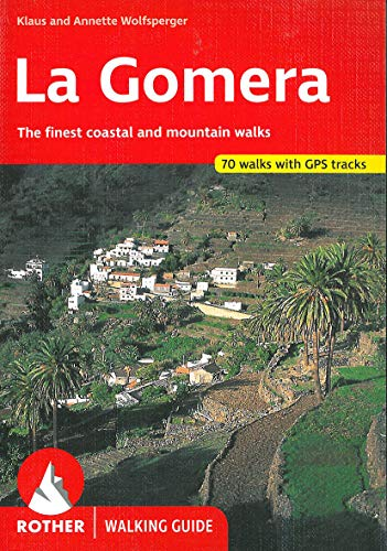 La Gomera (englische Ausgabe). The finest coastal and moutain walks. 66 walks. With GPS tracks (Rother Walking Guide)
