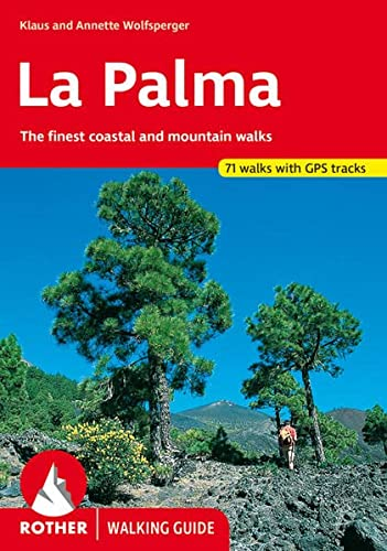 La Palma (La Palma - englische Ausgabe): The finest coastal and mountain walks. 69 walks. With GPS-tracks: The Finest Valley and Mountain Walks (Rother Walking Guide) von Bergverlag Rother