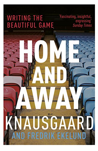 Home and Away: Writing the Beautiful Game von Vintage Publishing