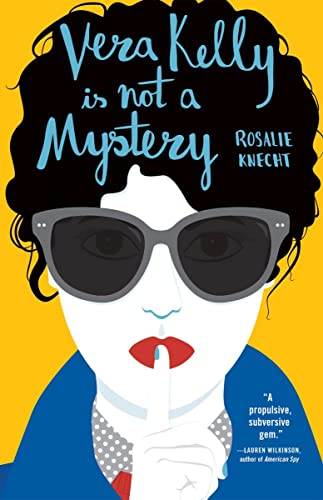 Vera Kelly Is Not a Mystery (A Vera Kelly Story, Band 2) von TIN HOUSE BOOKS