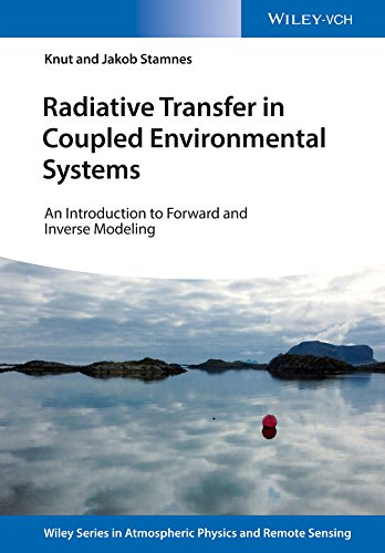 Radiative Transfer in Coupled Environmental Systems: An Introduction to Forward and Inverse Modeling (Wiley Series in Atmospheric Physics and Remote Sensing) von Wiley-VCH