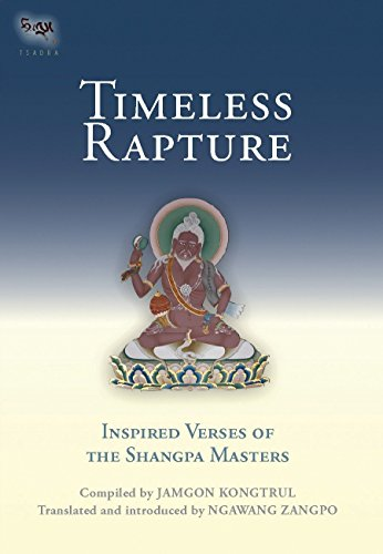 Timeless Rapture: Inspired Verse Of The Shangpa Masters (Tsadra, Band 4) von Snow Lion