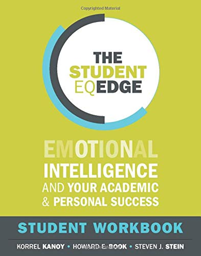 The Student EQ Edge: Emotional Intelligence and Your Academic and Personal Success: Student Workbook von Jossey-Bass