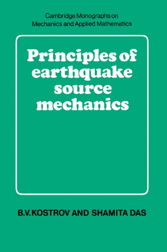 Principles Earthquake Source Mech (Cambridge Monographs on Mechanics) von Cambridge University Press