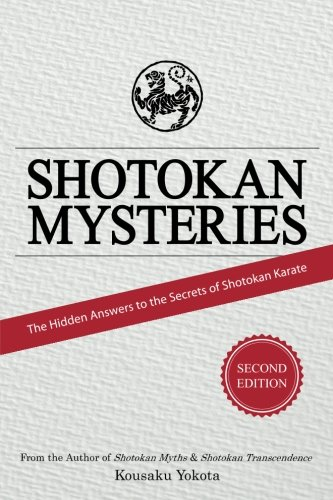 Shotokan Mysteries: The Hidden Answers to the Secrets of Shotokan Karate von Azami Press