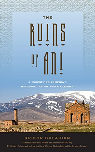 The Ruins of Ani: A Journey to Armenia's Medieval Capital and Its Legacy von RUTGERS UNIV PR