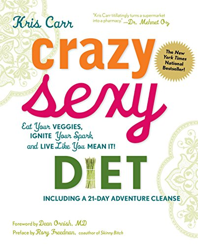 Crazy Sexy Diet: Eat Your Veggies, Ignite Your Spark, and Live Like You Mean It! von SKIRT