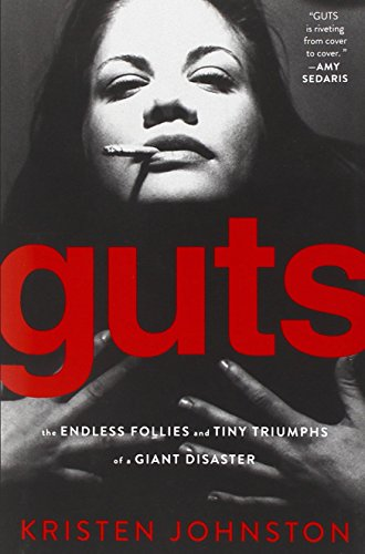 Guts: The Endless Follies and Tiny Triumphs of a Giant Disaster von Gallery Books