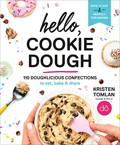 Hello, Cookie Dough: 110 Doughlicious Confections to Eat, Bake & Share von Grand Central Publishing