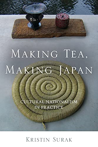 Making Tea, Making Japan: Cultural Nationalism in Practice von Stanford University Press