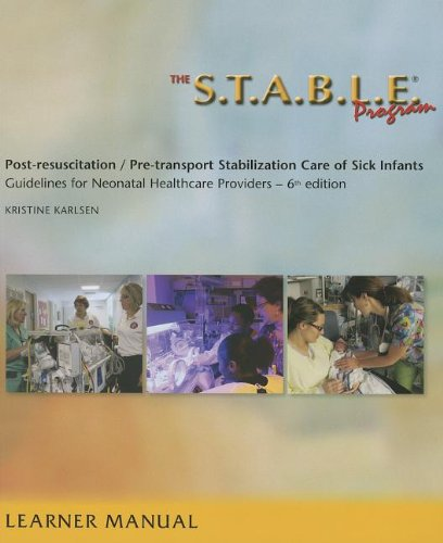 The S.T.A.B.L.E. Program, Learner Manual: Post-Resuscitation/ Pre-Transport Stabilization Care of Sick Infants- Guidelines for Neonatal Healthcare Pro ... / Post-Resuscition Stabilization) von AMER ACADEMY OF PEDIATRIC
