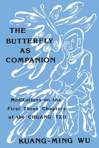 The Butterfly as Companion: Meditations on the First Three Chapters of the Chuang Tzu (Suny series in Religion and Philosophy) (English and Mandarin Chinese Edition) von State University of New York Press