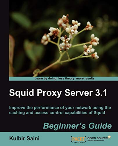 Squid Proxy Server 3.1: Beginner's Guide (English Edition) von Packt Publishing