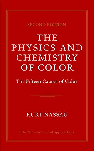 The Physics and Chemistry of Color: The Fifteen Causes of Color (Wiley Series in Pure and Applied Optics, 1, Band 1) von Wiley-Interscience