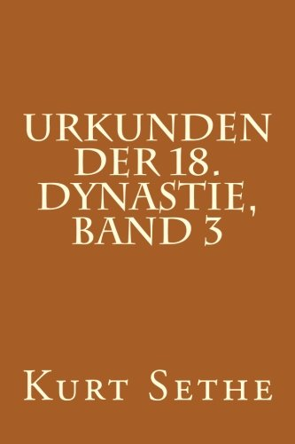 Urkunden der 18. Dynastie, Band 3: Heiroglyphic Inscriptions of the 18th Dynasty von Createspace Independent Publishing Platform