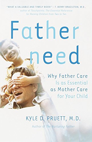 Fatherneed: Why Father Care is as Essential as Mother Care for Your Child von Harmony